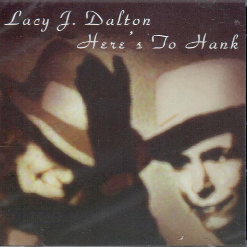 DALTON, LACY J. - Here's To Hank