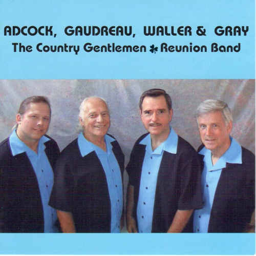 ADCOCK, GAUDREAU, WALLER & GRAY - The Country Gentlemen Reunion Band