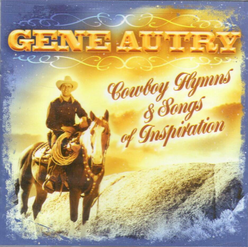 AUTRY, GENE - Cowboy Hymns & Songs Of Inspiration