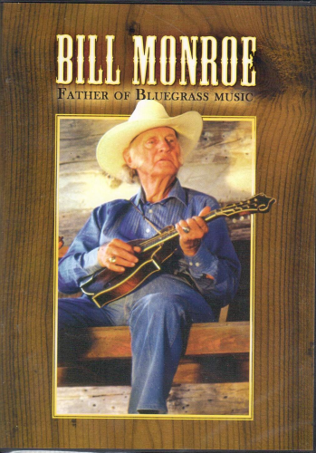 MONROE, BILL - Father Of Bluegrass Music