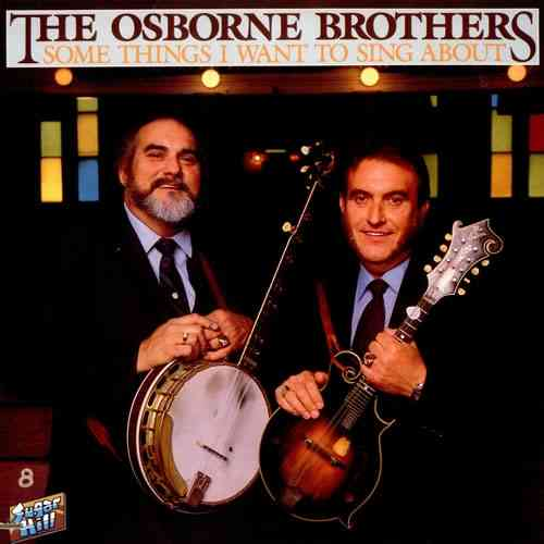 OSBORNE BROTHERS, THE - Some Things I Want To Sing About