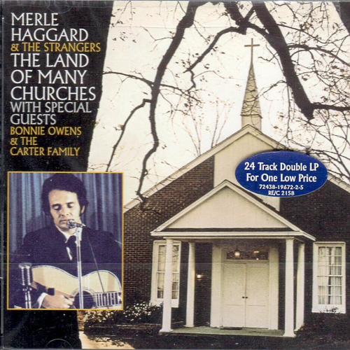 HAGGARD, MERLE & THE STRANGERS - The Land Of Many Churches