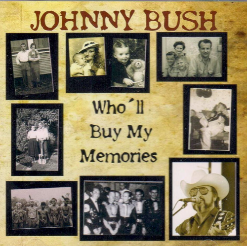 BUSH, JOHNNY - Who'll Buy My Memories