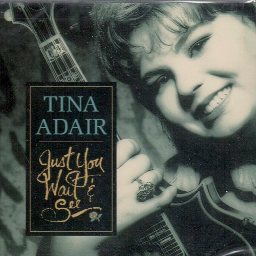 ADAIR, TINA - Just You Wait And See