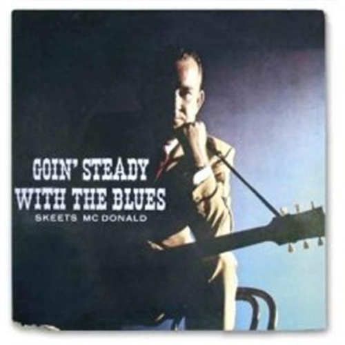 McDONALD, SKEETS - Goin' Steady With The Blues