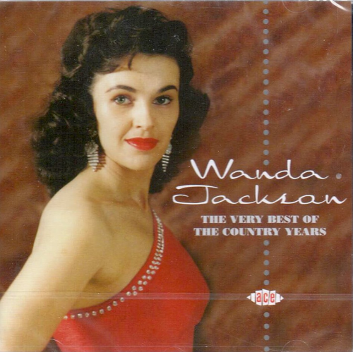 JACKSON, WANDA - The Very Best Of The Country Years