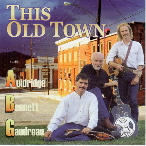 AULDRIDGE, BENNETT, GAUDREAU - This Old Town