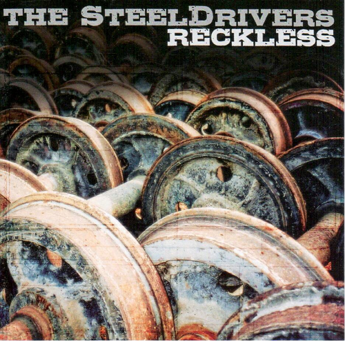 STEELDRIVERS, THE - Reckless