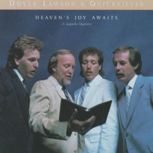LAWSON, DOYLE & QUICKSILVER - Heaven's Joy Awaits