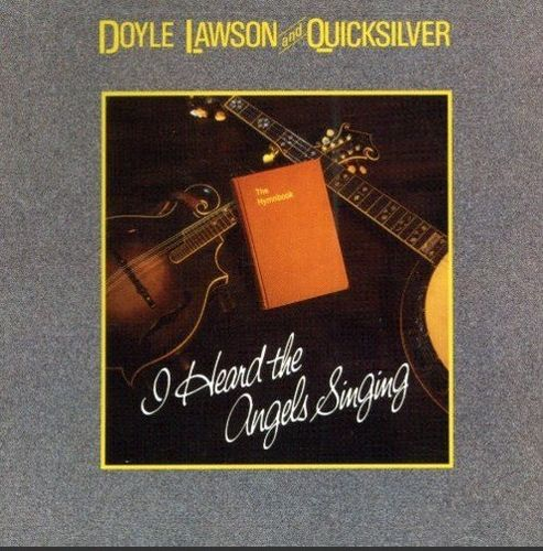 LAWSON, DOYLE & QUICKSILVER - I Heard The Angels Singing