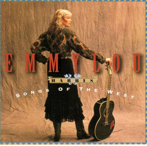 HARRIS, EMMYLOU - Songs Of The West