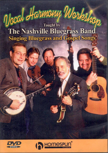 NASHVILLE BLUEGRASS BAND, THE - Vocal Harmony Workshop