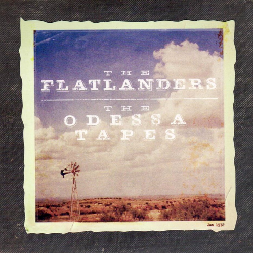 FLATLANDERS, THE - The Odessa Tapes
