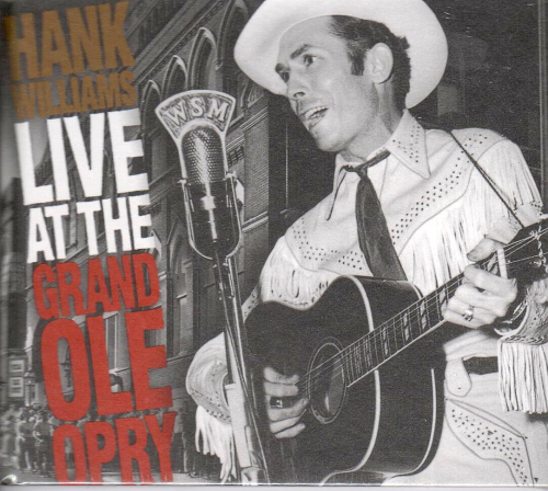 WILLIAMS, HANK - Live At The Grand Ole Opry