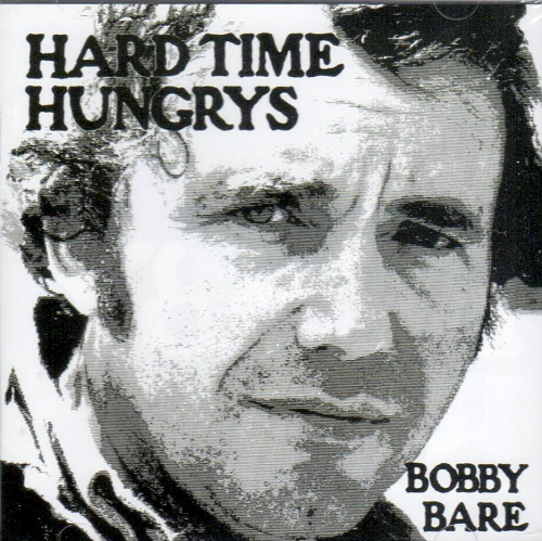 BARE, BOBBY - Hard Time Hungrys + The Winner...And The Losers