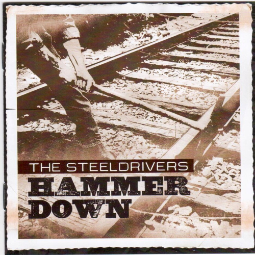 STEELDRIVERS, THE - Hammer Down