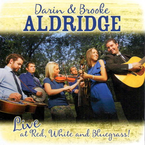 ALDRIDGE, DARIN & BROOKE - Live At Red, White And Bluegrass!