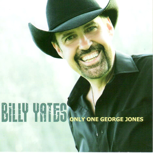 YATES, BILLY - Only One George Jones
