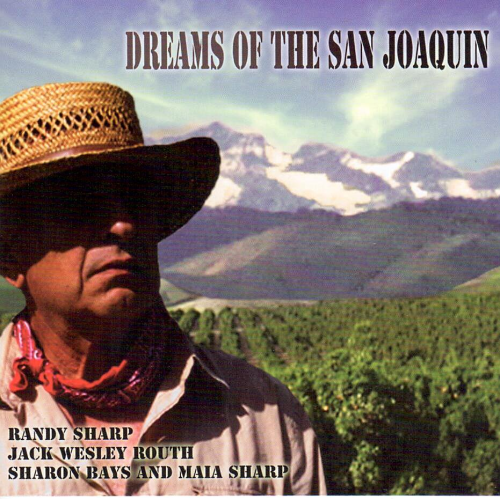 SHARP, RANDY, JACK WESLEY ROUTH, SHARON BAYS & MAIA SHARP - Dreams Of The San Joaquin