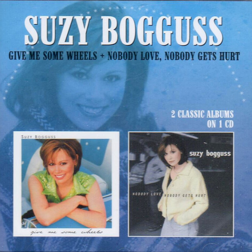 BOGGUSS, SUZY - Give Me Some Wheels + Nobody Love, Nobody Gets Hurt