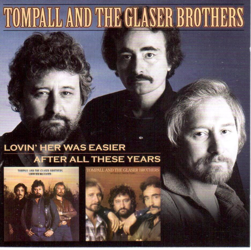 GLASER BROTHERS, TOMPALL AND THE - Lovin' Her Was Easier + After All These Years