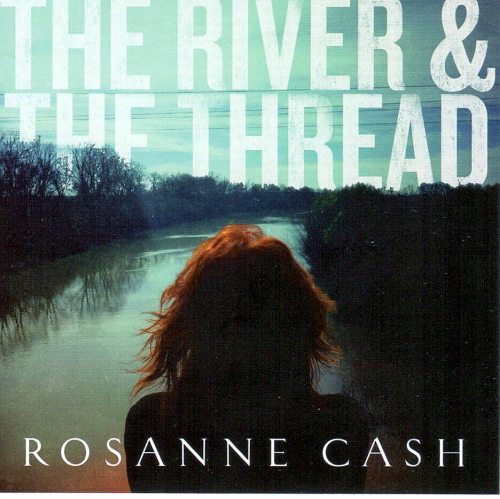 CASH, ROSANNE - The River & The Thread