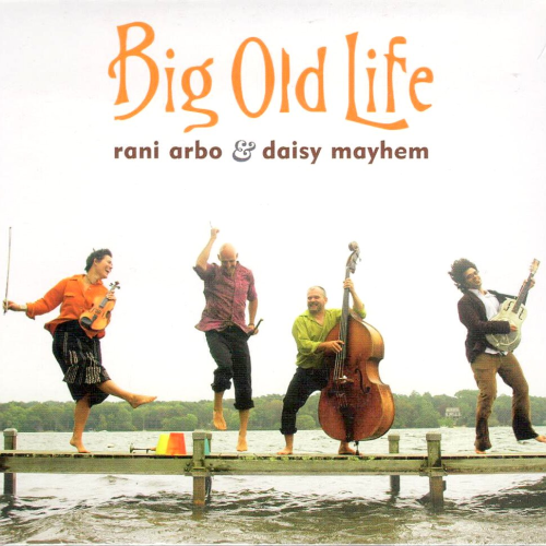 ARBO, RANI & DAISY MAYHEM - Big Old Life