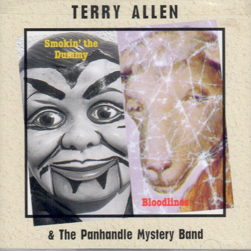 ALLEN, TERRY - Smokin' The Dummy & Bloodlines