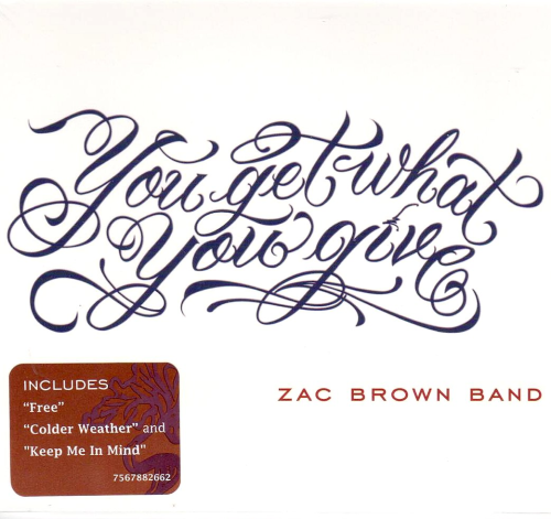 BROWN BAND, ZAC - You Get What You Give