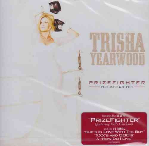 YEARWOOD, TRISHA - Prizefighter-Hit After Hit
