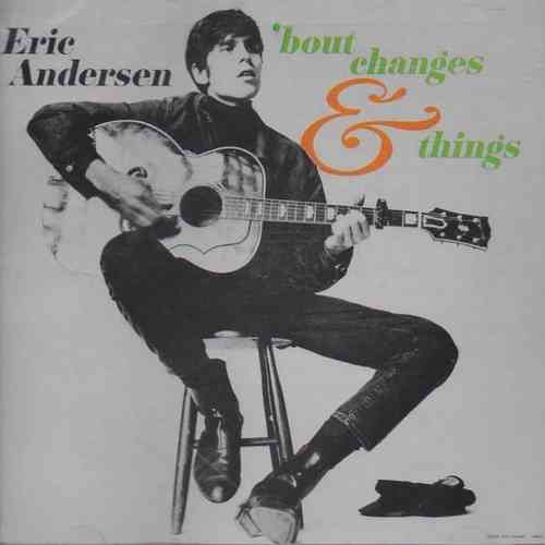 ANDERSEN, ERIC - 'Bout Changes & Things