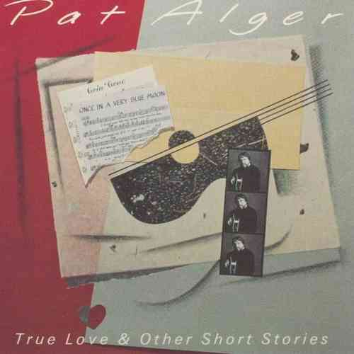 ALGER, PAT - True Love & Other Short Stories