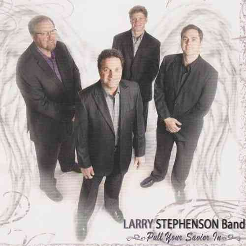 STEPHENSON BAND, LARRY - Pull Your Savior In