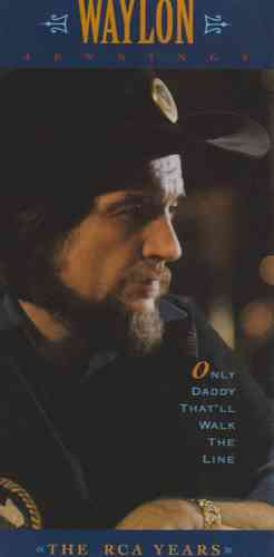 JENNINGS, WAYLON - Only Daddy That'll Walk The Line-The RCA Years