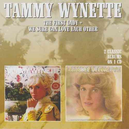 WYNETTE, TAMMY - The First Lady + We Sure Can Love Each Other
