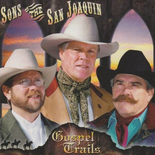 SONS OF THE SAN JOAQUIN - Gospel Trails
