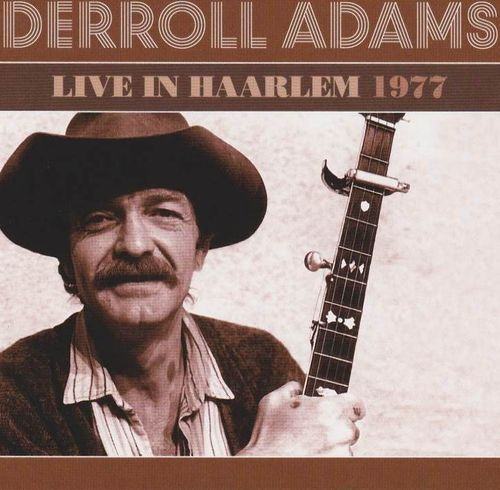 ADAMS, DERROLL - Live In Haarlem 1977