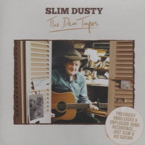 DUSTY, SLIM - The Den Tapes
