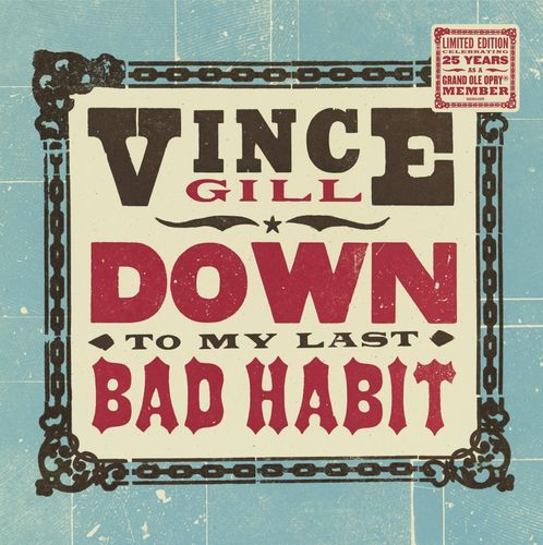 GILL, VINCE - Down To My Last Bad Habit