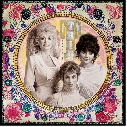 TRIO - HARRIS/PARTON/RONSTADT - Trio-Farther Along