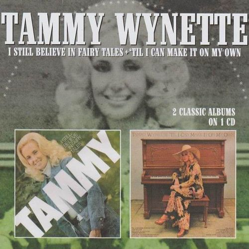 WYNETTE, TAMMY - I Still Believe In Fairy Tales + 'Til I Can Make It On My Own