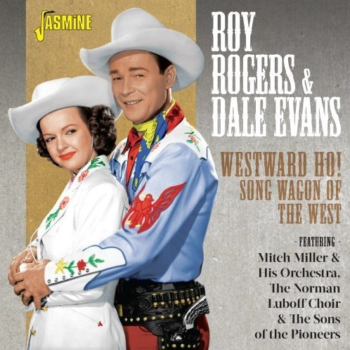 ROGERS, ROY & DALE EVANS - Westward Ho! Song Wagon Of The West