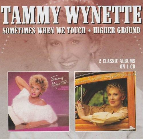 WYNETTE, TAMMY - Sometimes When We Touch + Higher Ground