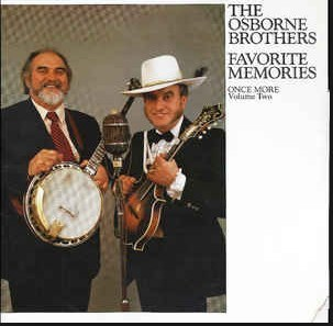 OSBORNE BROTHERS, THE -Favorite Memories-Once More Volume Two