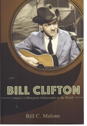 CLIFTON, BILL - America's Bluegrass Ambassador To The World