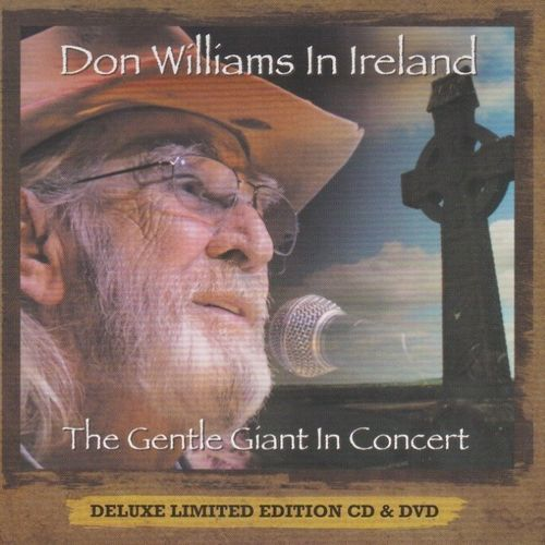 WILLIAMS, DON - Don Williams In Ireland: The Gentle Giant In Concert