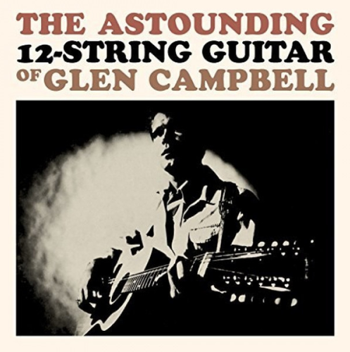 CAMPBELL, GLEN - The Astounding 12-String Guitar Of Glen Campbell