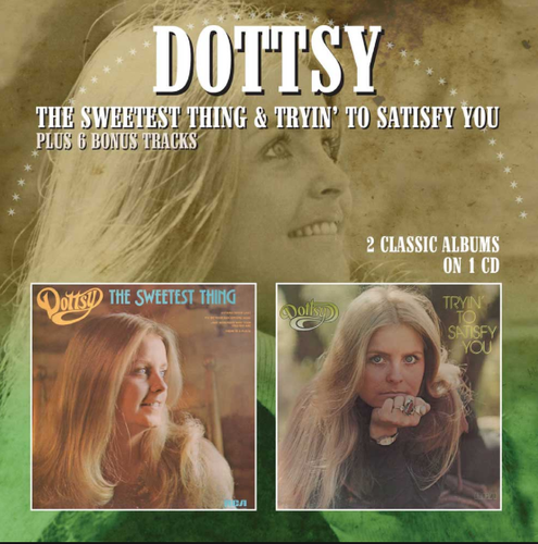DOTTSY - The Sweetest Thing & Tryin' To Satisfy You
