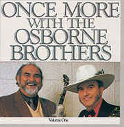 OSBORNE BROTHERS, THE - Once More, Volume One