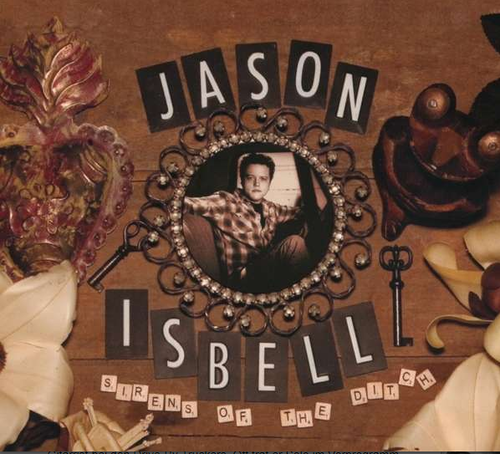 ISBELL, JASON - Sirens Of The Ditch